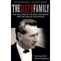 The Sixth Family: The Collapse of the New York Mafia and the Rise of Vito Rizzuto�����ͥ:ŦԼ���ֵ��Ŀ�̨��ά��.����͸������